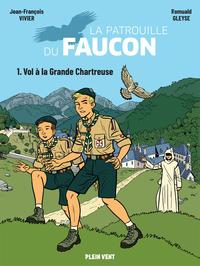 VOL A LA GRANDE CHARTREUSE - LES AVENTURES DE LA PATROUILLE DU FAUCON