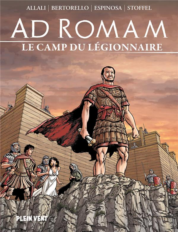 AD ROMAM : LE CAMP DU LEGIONNAIRE