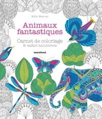 ANIMAUX FANTASTIQUES - CARNET DE COLORIAGE & SAFARI ANTISTRESS