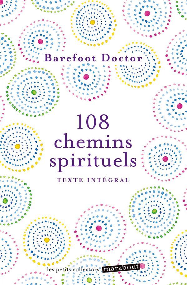 108 CHEMINS SPIRITUELS - REGARDEZ LE MONDE AUTREMENT