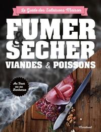 FUMER SECHER VIANDES & POISSONS - POUR VIANDES ET POISSONS
