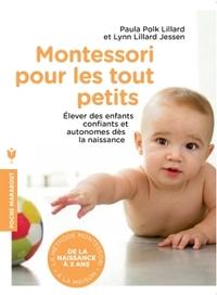 MONTESSORI POUR LES TOUT PETITS - L'EDUCATION COMMENCE DES LA NAISSANCE