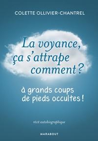 LA VOYANCE CA S'ATTRAPE COMMENT ? - A GRANDS COUPS DE PIEDS OCCULTES !
