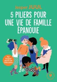5 PILIERS POUR LA FAMILLE - PAR L'EXPERT DANOIS DE L'EDUCATION