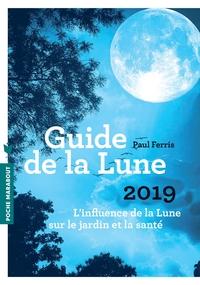 LE GUIDE DE LA LUNE 2019 - L INFLUENCE DE LA LUNE SUR LE JARDIN ET LA SANTE