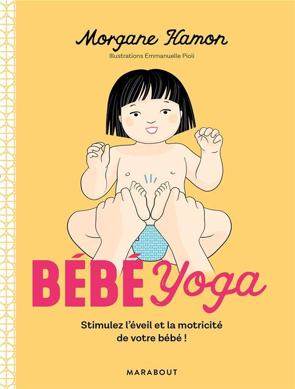 BEBE YOGA - STIMULEZ L'EVEIL ET LA MOTRICITE DE VOTRE BEBE!