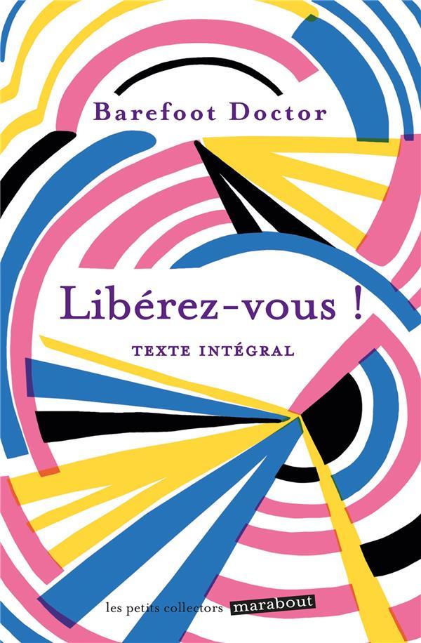 LIBEREZ-VOUS - LE MEILLEUR ANTIDOTE AU STRESS, A LA DEPRESSION ET A TOUS LES SENTIMENTS NEGATIFS