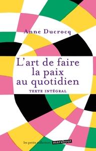 L'ART DE FAIRE LA PAIX AU QUOTIDIEN - PETIT MANUEL POUR APAISER SA RELATION AUX AUTRES