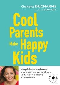 COOL PARENTS MAKE HAPPY KIDS - POUR UNE EDUCATION POSITIVE ACCESSIBLE A TOUS !