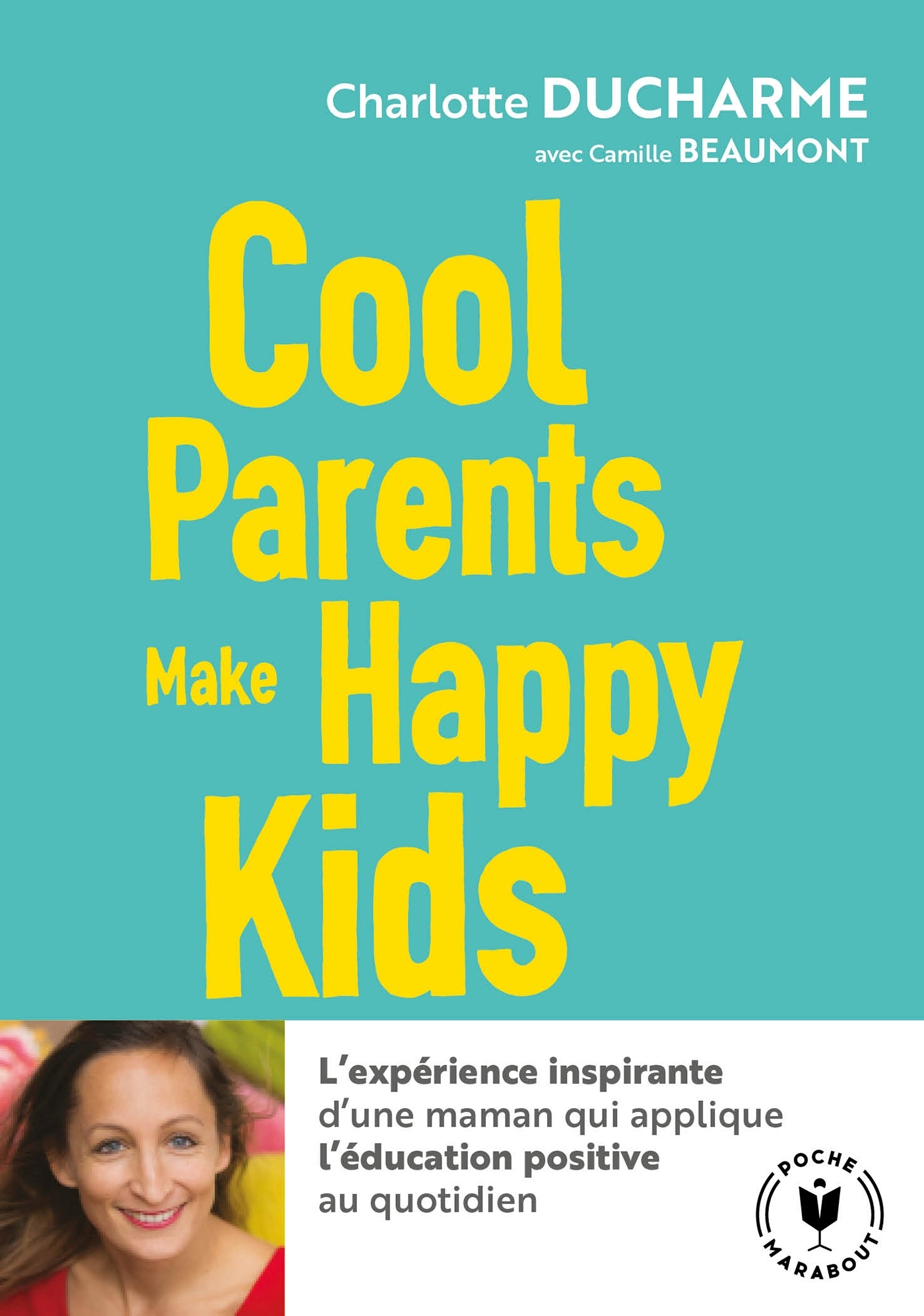 COOL PARENTS MAKE HAPPY KIDS - POUR UNE EDUCATION POSITIVE ACCESSIBLE A TOUS !