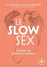 LE SLOW SEX - S AIMER EN PLEINE CONSCIENCE