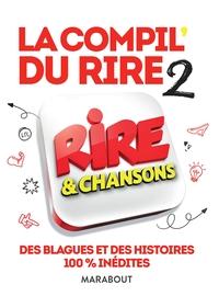 LA COMPIL DU RIRE - RIRE & CHANSONS - EDITION 2019