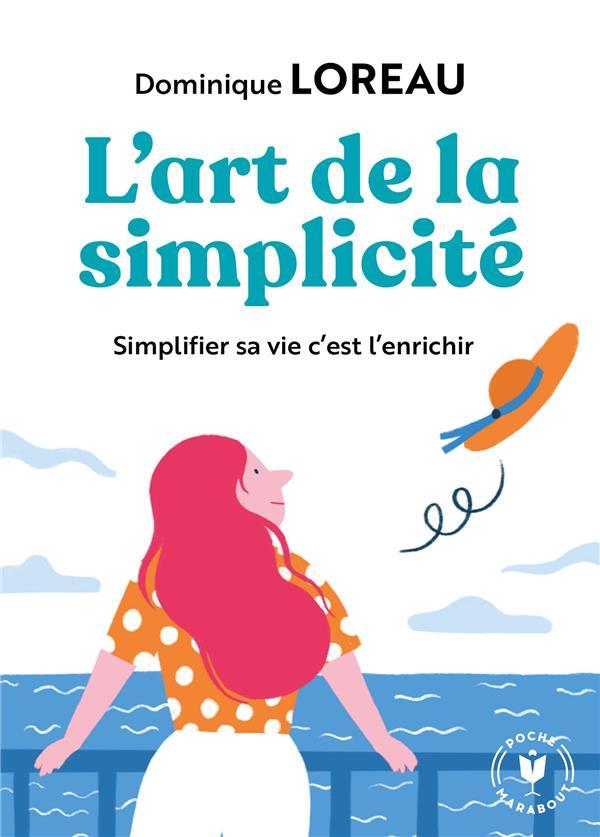 L'ART DE LA SIMPLICITE - POSSEDER MOINS POUR PLUS DE LIBERTE ET DE JOIE