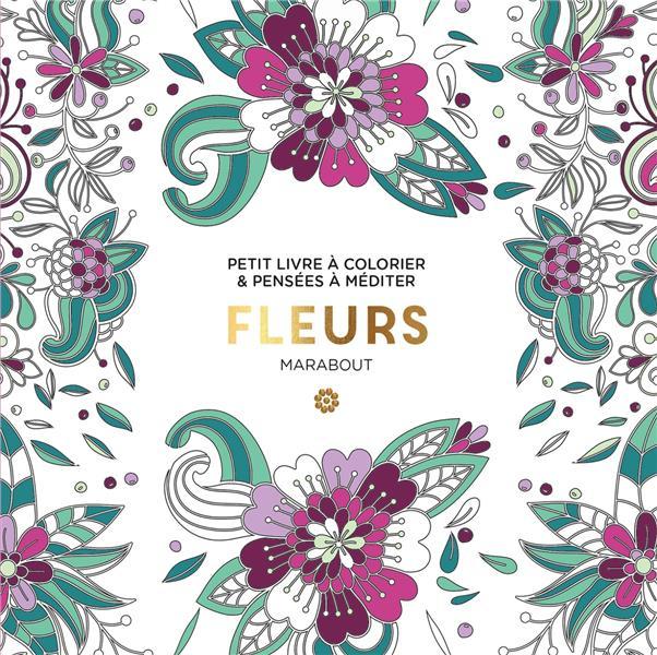 Le petit livre de coloriages : fleurs