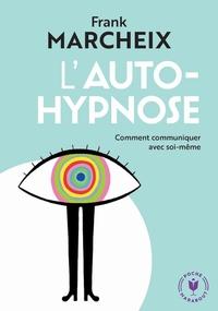 L'AUTO HYPNOSE - COMMENT COMMUNIQUER AVEC SOI-MEME