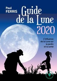 LE GUIDE DE LA LUNE 2020 - L'INFLUENCE DE LA LUNE SUR LE JARDIN ET LA SANTE