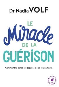 LE MIRACLE DE LA GUERISON - LES CAPACITES EXTRAORDINAIRES DE L'ORGANISME