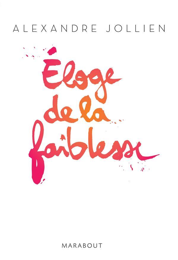 ELOGE DE LA FAIBLESSE