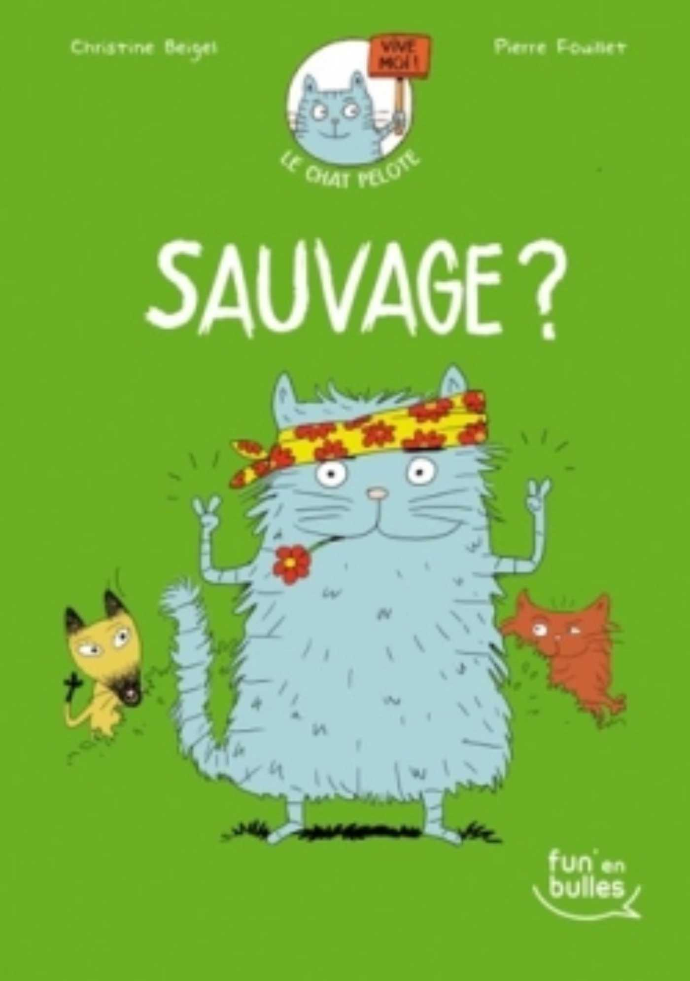LE CHAT PELOTE : SAUVAGE ?