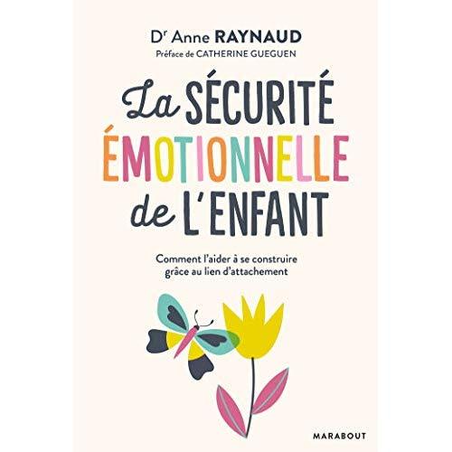 La securite emotionnelle de l'enfant - la securite emotionnelle de l'enfant condition essentielle de
