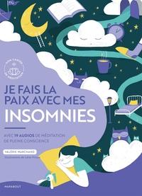 JE FAIS LA PAIX AVEC MES INSOMNIES - AVEC 19 AUDIOS DE MEDITATION DE PLEINE CONSCIENCE