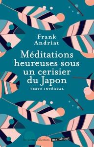 MEDITATIONS HEUREUSES SOUS UN CERISIER DU JAPON
