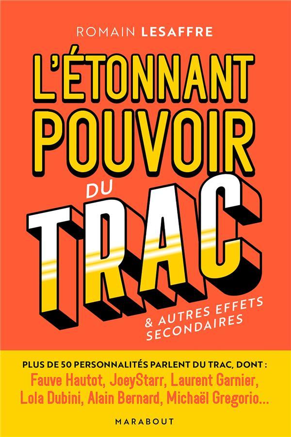 L'ETONNANT POUVOIR DU TRAC - COMMENT GERER ET ACCEPTER SON TRAC & AUTRES EFFETS SECONDAIRES