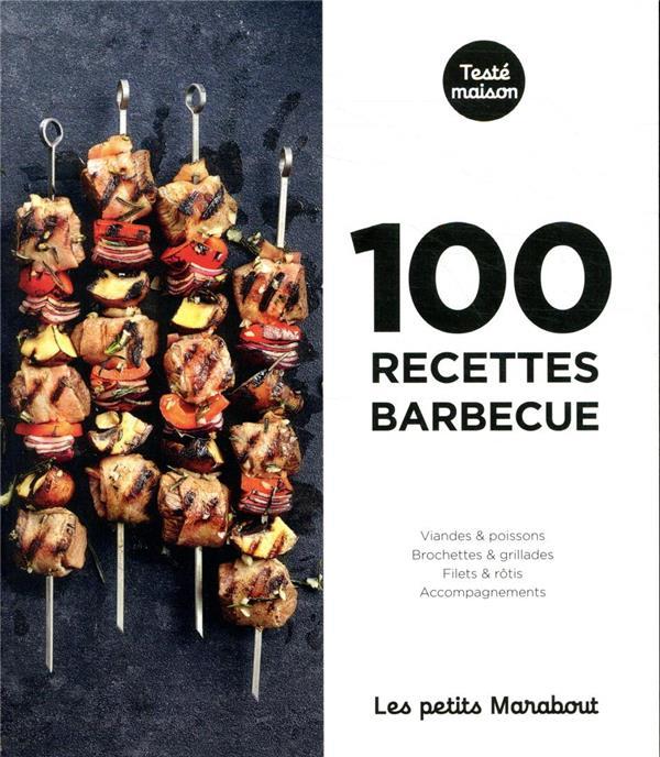 Les petits marabout : 100 recettes barbecue