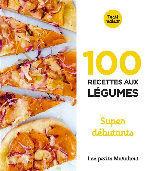 Les petits marabout - 100 recettes aux legumes - super debutant
