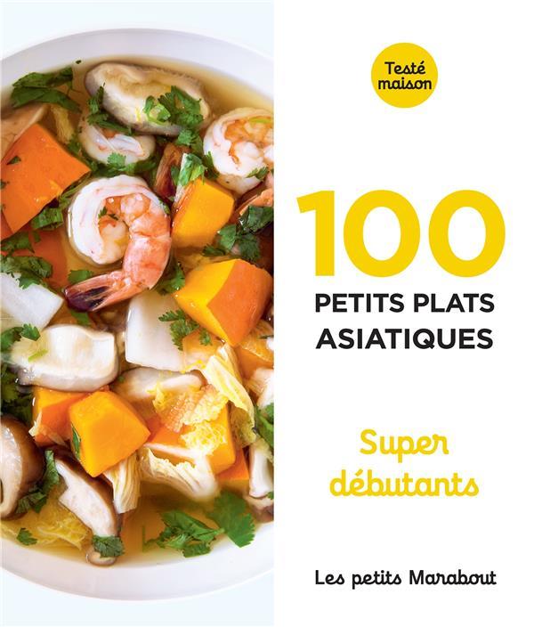 Les petits marabout - 100 recettes d'asie - super debutant