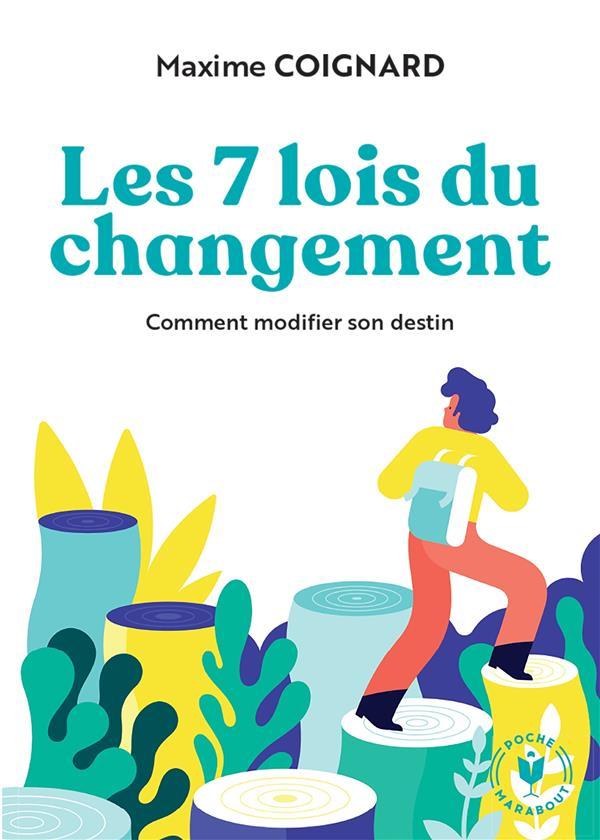 Les 7 lois du changement - comment modifier son destin