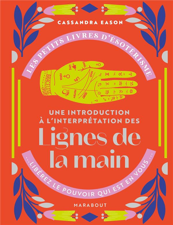 LES PETITS LIVRES D'ESOTERISME : UNE INTRODUCTION A L'INTERPRETATION DES LIGNES DE LA MAIN