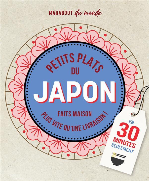 Petits plats japonais en 30 minutes - 30 recettes a preparer plus vite qu'une livraison