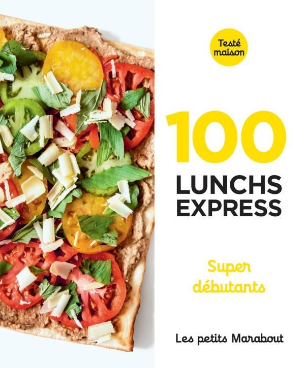 100 recettes de lunch express- super debutants