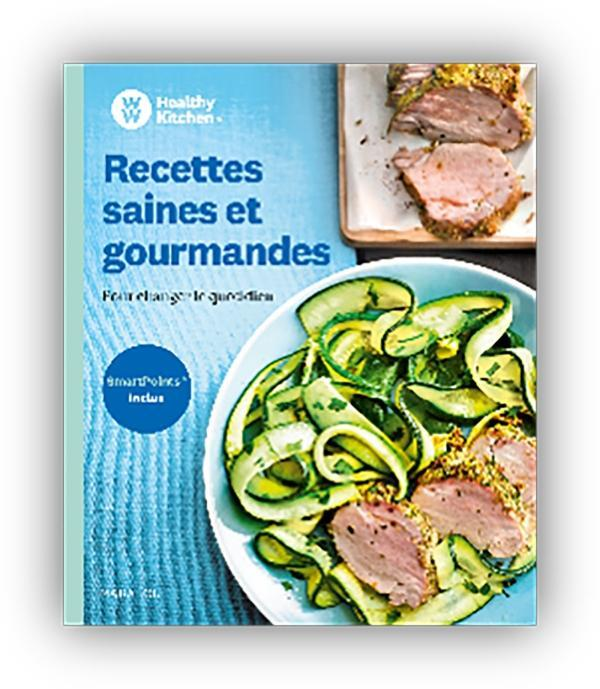 Recettes saines et gourmandes - healthy kitchen - weight watchers