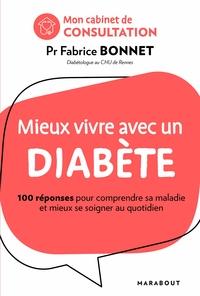 MIEUX VIVRE AVEC UN DIABETE - 100 REPONSES POUR MIEUX VIVRE SA MALADIE ET MIEUX SE SOIGNER AU QUOTID