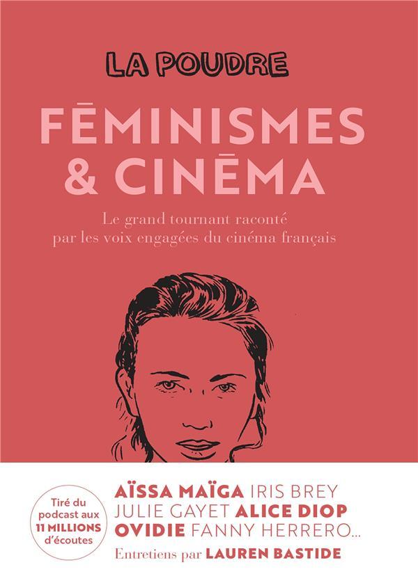 La poudre - tome 2 - feminismes et cinema - le grand tournant raconte par les voix engagees du cinem