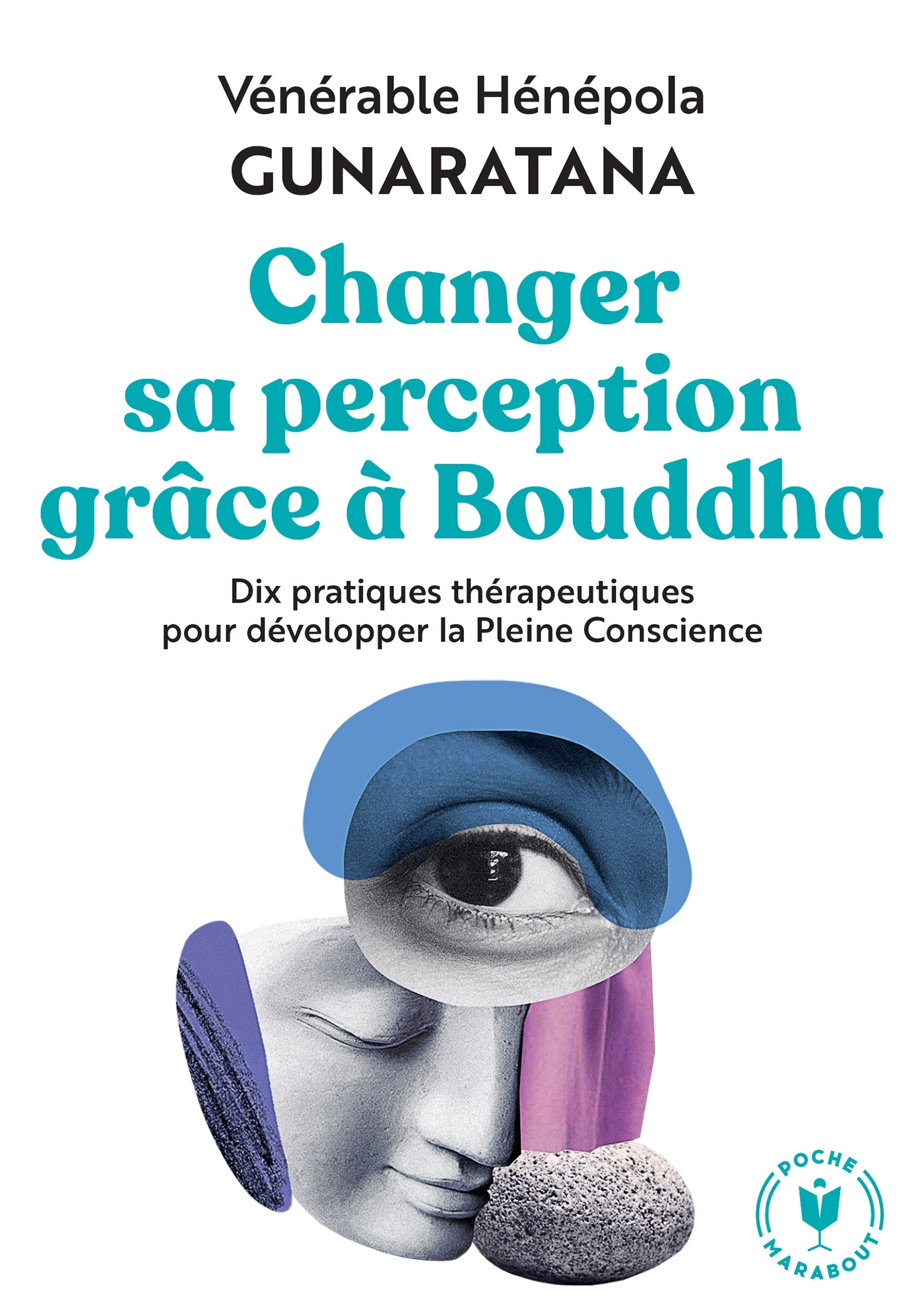 CHANGER SA PERCEPTION GRACE A BOUDDHA