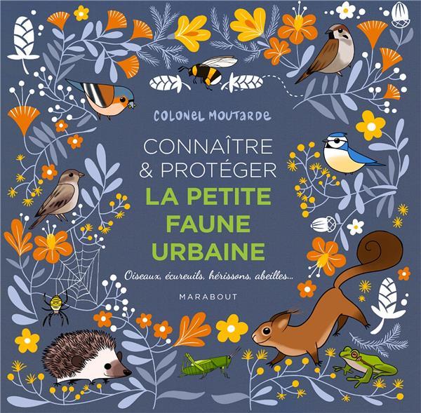 Connaitre et proteger la petite faune urbaine