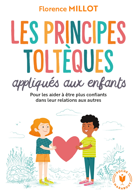 LES PRINCIPES TOLTEQUES APPLIQUES AUX ENFANTS