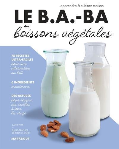 Le b.a.-ba des boissons vegetales