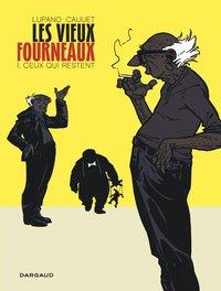 LES VIEUX FOURNEAUX - TOME 1 - CEUX QUI RESTENT