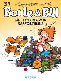 BOULE & BILL - TOME 37 - BILL EST UN GROS RAPPORTEUR !