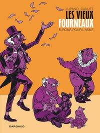 LES VIEUX FOURNEAUX - TOME 5 - BONS POUR L'ASILE