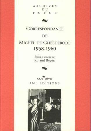 T9 MICHEL DE GHELDERODE CORRESPONDANCE 1958 1960