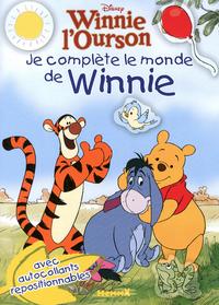 JE COMPLETE LE MONDE DE WINNIE WINNIE L'OURSON