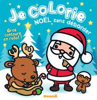 JE COLORIE NOEL SANS DEBORDER (BONHOMME PAIN D'EPICES)