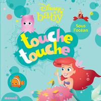 DISNEY BABY TOUCHE-TOUCHE - SOUS L'OCEAN