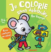 JE COLORIE SANS DEBORDER (2-4 ANS) - EN VOYAGE ...