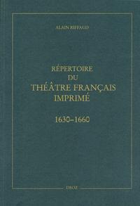 REPERTOIRE DU THEATRE FRANCAIS IMPRIME ENTRE 1630 ET 1660